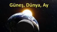 Dünya, Güneş ve Ay ( Yeni Müfredat)
