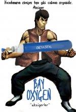 Bay Oksijen...
