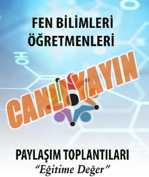 4. Türkiye Fen Bilimleri Öğretmenleri Paylaşım Toplantısı Canlı Yayın