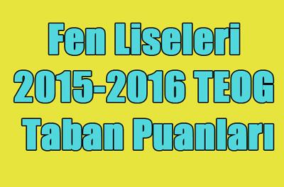 Fen Liseleri 2015-2016 TEOG Taban Puanlar�