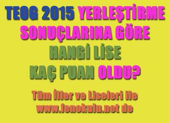 TEOG 2015 Yerle�tirme Sonu�lar�na G�re Lise Puanlar