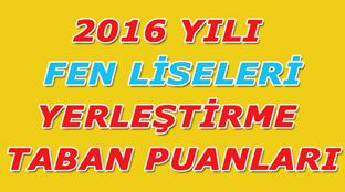 2016 Yılı Fen Liseleri Yerleştirme Taban Puanları