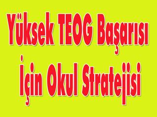 Yüksek TEOG başarısı için okul stratejisi